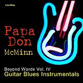 Beyond Words Vol. IV - Guitar Blues Instrumentals by Papa Don McMinn