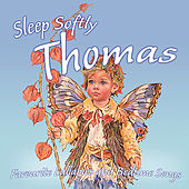 Sleep Softly Thomas - Lullabies & Sleepy Songs by Various Artists