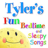 Fun Bedtime and Sleepy Songs For Tyler by Various Artists