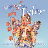 Sleep Softly Tyler - Lullabies & Sleepy Songs by Various Artists