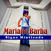 Sigue Mintiendo - Single by Mariano Barba