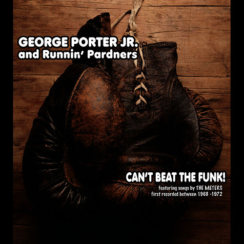 Can't Beat the Funk! by George Porter, Jr.