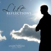 Life Reflections by Jason Tonioli