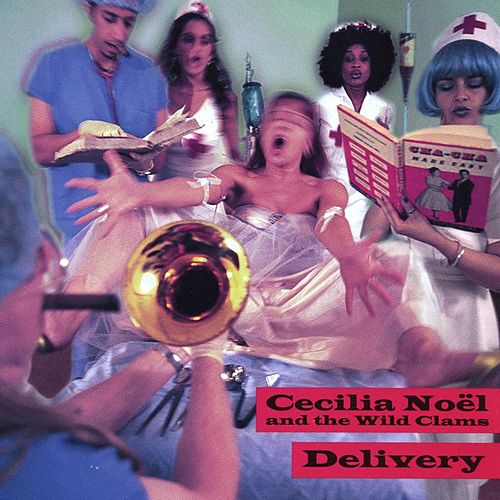Delivery von Cecilia Noël & the Wild Clams