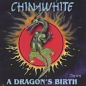 A Dragon's Birth by China White