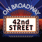 42nd Street - On Broadway by Stage Door Musical Ensemble