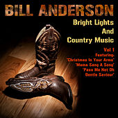Bright Lights And Country Music Vol 1 by Bill Anderson