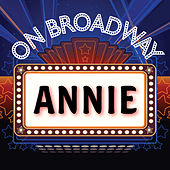 Annie - On Broadway by Stage Door Musical Ensemble