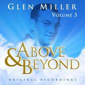 Above & Beyond - Glenn Miller Vol. 3 by Glenn Miller
