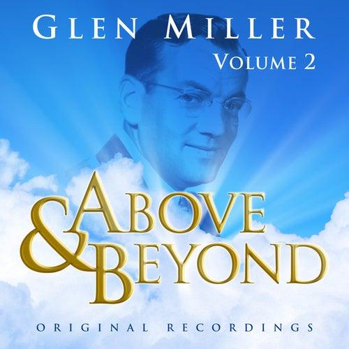 Above & Beyond - Glenn Miller Vol. 2 by Glenn Miller