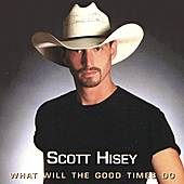 What Will The Good Times Do by Scott Hisey