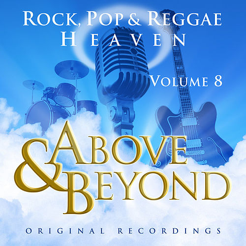 Above & Beyond - Rock, Pop And Reggae Heaven Vol. 8 by Various Artists