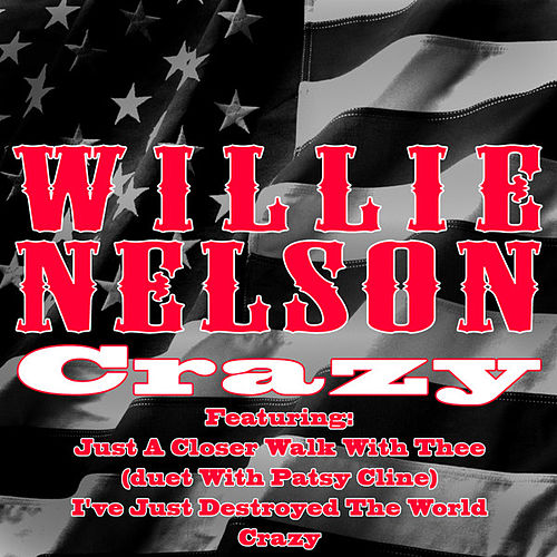 Crazy by Willie Nelson