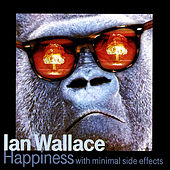 Happiness With Minimal Side Effects by Ian Wallace