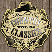 Hooked On Country Classics Vol. 34 by Various Artists