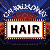Hair - On Broadway by Stage Door Musical Ensemble