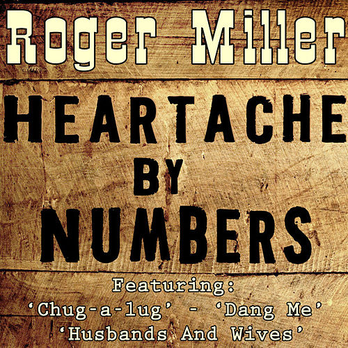 Heartaches By The Numbers by Roger Miller