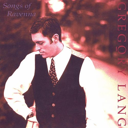 Songs of Ravenna by Gregory Lang