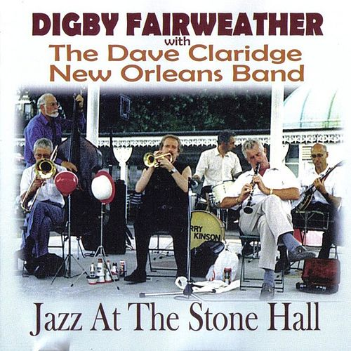 Jazz At the Stone Hall with The Dave Claridge New Orleans Band by Digby Fairweather