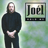 Hold Me by Joel