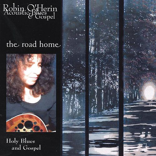 The Road Home by Robin O'Herin