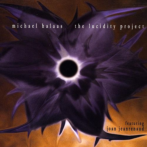 The Lucidity Project by Michael Halaas