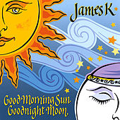 Good Morning Sun Goodnight Moon by James K
