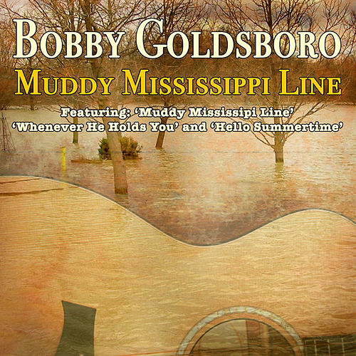 Muddy Mississipi Line by Bobby Goldsboro
