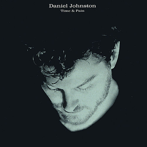 Time & Pain by Daniel Johnston
