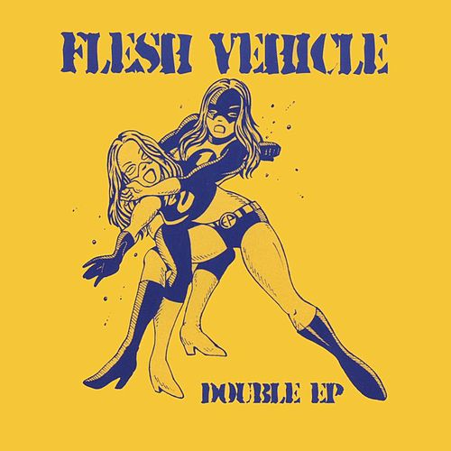 Double EP by Flesh Vehicle