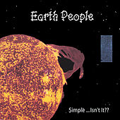 Simple ... Isn't It?? by Earth People