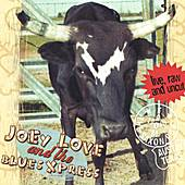 Live, Raw and Uncut by Joey Love and the Blues Xpress