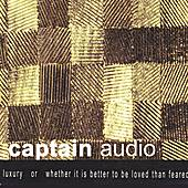LUXURY or whether it is better to be loved than feared by Captain Audio