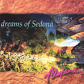 Dreams Of Sedona by Alexander