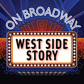 West Side Story - On Broadway by Stage Door Musical Ensemble