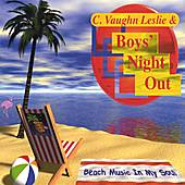 Beach Music In My Soul by C. Vaughn Leslie & Boys' Night Out