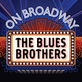 The Blues Brothers - On Broadway by Stage Door Musical Ensemble