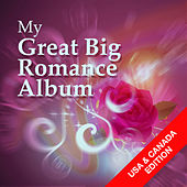 My Great Big Romance Album (USA & Canada Edition) by Various Artists