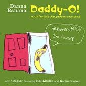 Daddy-O! by Danna Banana