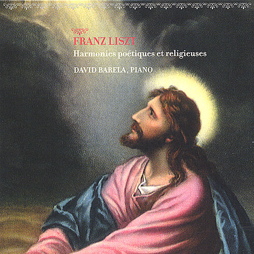 Liszt / Harmonies Poetiques et Religieuses by David Barela