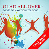 Glad All Over Songs To Make You Feel Good (USA & Canada Edition) by Various Artists