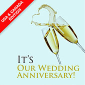 It's Our Wedding Anniversary! (USA & Canada Edition) by Various Artists