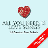 All You Need Is Love Songs (USA & Canada Edition) by Various Artists