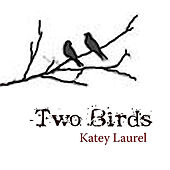 Two Birds by Katey Laurel