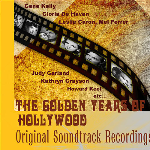 The Golden Years of Hollywood - Original Soundtrack Recordings (Digitally Remastered) by Various Artists