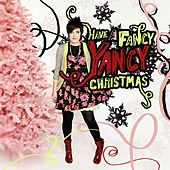 Have A Fancy Yancy Christmas by Yancy