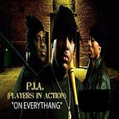 On Everythang by Pia