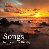 Songs For The End Of The Day by Various Artists