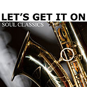 Let's Get It On - Soul Classics by Various Artists