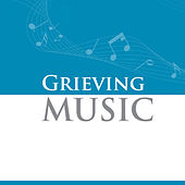 Grieving Music by Various Artists